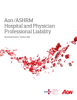 ASHRM/Aon 2020-2021 Hospital and Physician Professional Liability Benchmark Report
